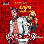 Chillz – Shake Body ft. Zlatan