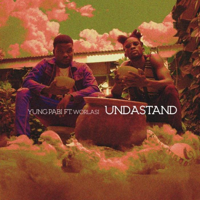 Yung Pabi – Undastand ft. Worlasi