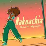Alicios – Nakuachia ft. Lady Jaydee