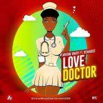 Arrow Bwoy – Love Doctor Ft Dermaco