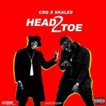 CDQ X Skales X Chopstix – Head 2 Toe