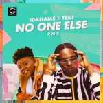 Idahams – No One Else (Remix) ft. Teni