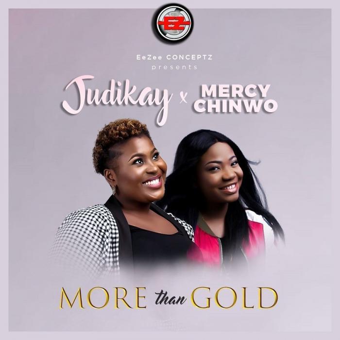 Judikay – More Than Gold ft. Mercy Chinwo