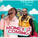 Teego – Money Iz Coming Ft. Peruzzi