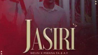 Weusi – Jasiri ft. Mwana Fa & AY