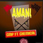 CMP – Amani Ft. Chemical