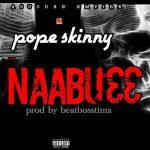 Pope Skinny – Naabu33