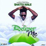 Shatta Wale – Deliver Me