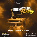 Krest – International Flexing Ft. Zlatan, Quest
