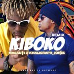 Khaligraph Jones – Kiboko (Remix) Ft. Masauti