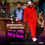 Harrysong – RNB Ft. Bebe Cool