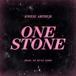 Kwesi Arthur – One Stone