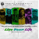MC Galaxy, Gyptian, Young D, Ms Bodega, Neza, Neil Bajayo – Live Your Life