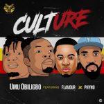 Umu Obiligbo – Culture Ft. Phyno & Flavour