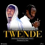 Foby – Twende Ft. Barnaba