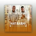 Sdudla noma1000 – Mntanami Iyavuma ft. Thembi Mona & Deep Sound Crew