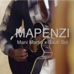 Mani Martin – Mapenzi Ft. Sauti Sol