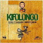 RJ The DJ – Kifolongo Ft. Khadija Kopa x Mbosso x Lava Lava
