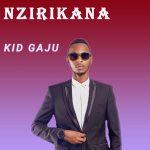 Kid Gaju – Nzirikana