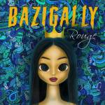 Rouge – Bazigally