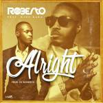 Roberto – Alright Ft. King Kaka