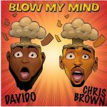 "Chris Brown's ""Blow My Mind"" Song With Davido is Dropping Soon"