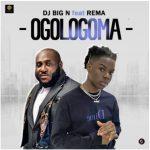 DJ Big N – Ogologoma ft. Rema