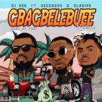 DJ Osh Ft Oladips & Generous – Gbagbelebue (Remix)