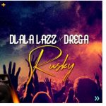 Dlala Lazz & Drega – Rusky