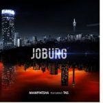 Mampintsha – Joburg ft. TNS