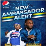 Pepsi Unveils Burna Boy and Teni as Brand Ambassadors