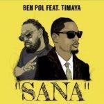 Ben Pol ft. Timaya – Sana