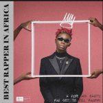 Blaqbonez – Best Rapper In Africa (BRIA)