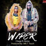 Chege – Wiper ft. Roma