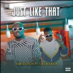 Mr. Dutch ft. Lava Lava – Just Like That