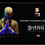 Rj The Dj ft Rayvanny x Khaligraph Jones x Chin Bees – Bang