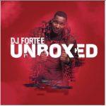 DJ Fortee – Unboxed ft. Hadassah