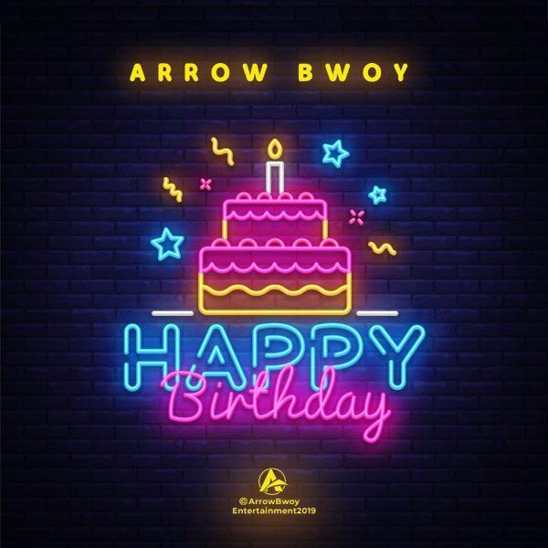 Mp3 Download – Arrow Bwoy - Happy Birthday
