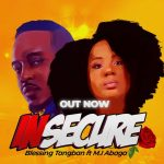 Blessing Tangban ft M.I – Insecure