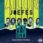 Sailors Ft Joefes – Katanisha
