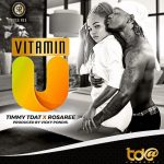 Timmy Tdat ft Rosa Ree – Vitamin U