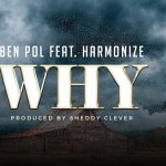 Ben Pol ft. Harmonize – Why