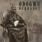 Burna boy drops another jam dubbed Odogwu (Download Mp3)/ With lyrics